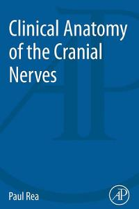 Clinical Anatomy of the Cranial Nerves
