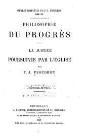 Oeuvres complètes de P.-J. Proudhon: Phiolosophie du progres. La justice poursuivie par l'église