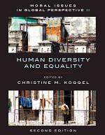 Moral Issues in Global Perspective - Volume 2: Human Diversity and Equality - Second Edition