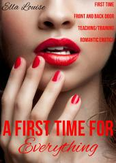 A First Time For Everything: First Time Front and Back Door Romantic Erotica
