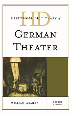 Historical Dictionary of German Theater PDF