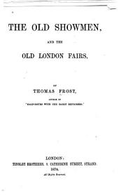The Old Showmen, and the Old London Fairs