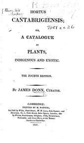 Hortus Cantabrigiensis ... The fourth edition