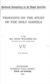 Devotional Commentary on the Gospel Narrative: Thoughts on the study of the holy Gospels