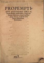 Propempticon Doctissimo Viro M. Ioanni Richio, Iurisconsulto, Oratori & Poetæ celeberrimo, in patriam Marpurgo abeunti