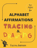 Alphabet Affirmations with Tracing & Drawing