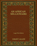An African Millionaire   Large Print Edition PDF