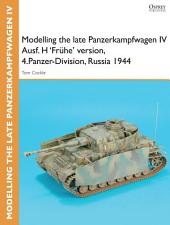 Modelling the late Panzerkampfwagen IV Ausf. H 'Frühe' version, 4.Panzer-Division, Russia 1944