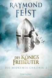 Die Midkemia-Chronik 2: Des Königs Freibeuter