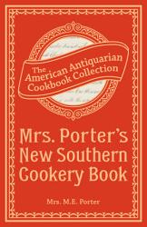 Mrs Porter S New Southern Cookery Book Book PDF