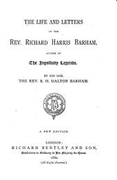 The Life and Letters of the Rev. Richard Harris Barham: Author of The Ingoldsby Legends