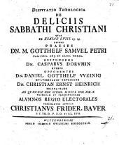 Disp. theol. de deliciis sabbathi Christiani ...