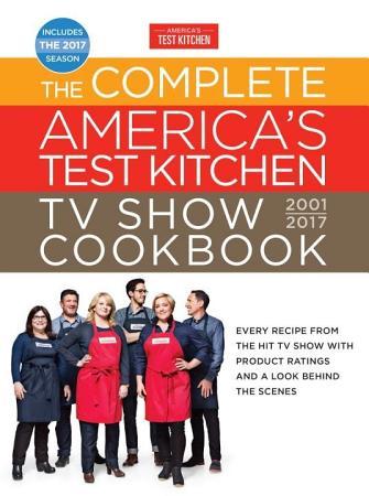 The Complete America s Test Kitchen TV Show Cookbook 2001 2017 PDF