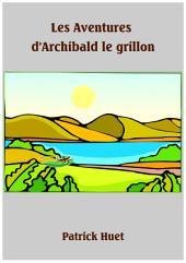 Les Aventures d'Archibald le grillon: Le grillon voyageur