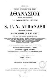 Tou en Hagiois Patros Hēmōn Athanasiou Archiepiskopou Alexandreias ta heuriskomena panta: Volume 3