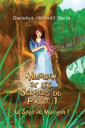 Muirgen et les Secrets du Passé 1: La Saga de Muirgen I