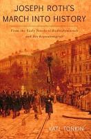 Joseph Roth s March Into History PDF