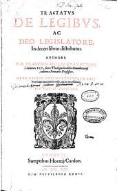 Tractatus de legibus ac Deo legislatore in decem libros distributus