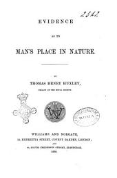 Evidence as to Mans Place in Nature by Thomas Henry Huxley