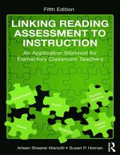 Linking Reading Assessment to Instruction: An Application Worktext for Elementary Classroom Teachers, Edition 5