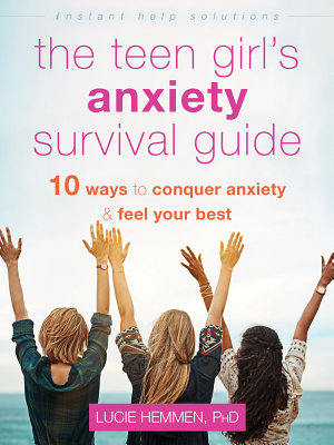 The Teen Girl s Anxiety Survival Guide