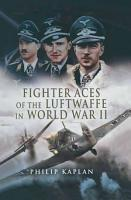 Fighter Aces of the Luftwaffe in World War II PDF