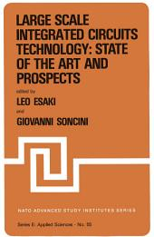 "Large Scale Integrated Circuits Technology: State of the Art and Prospects: Proceedings of the NATO Advanced Study Institute on ""Large Scale Integrated Circuits Technology: State of the Art and Prospects"", Erice, Italy, July 15–27, 1981"