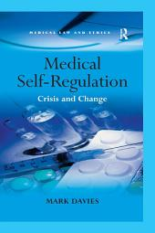 Medical Self-Regulation: Crisis and Change