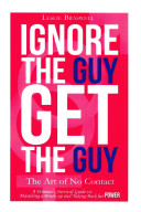 Ignore the Guy  Get the Guy   The Art of No Contact PDF