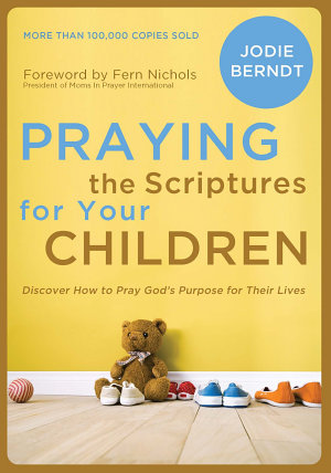 Praying the Scriptures for Your Children PDF