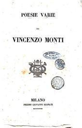 Opere di Vincenzo Monti: Poesie varie, Volume 1