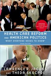 Health Care Reform and American Politics: What Everyone Needs to Know, 3rd Edition, Edition 3