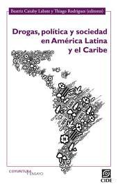Drogas, política y sociedad en América Latina y el Caribe