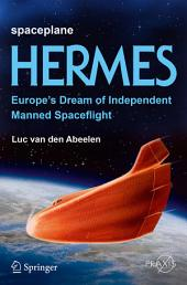 Spaceplane HERMES: Europe's Dream of Independent Manned Spaceflight