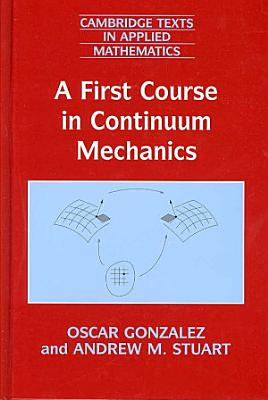 A First Course in Continuum Mechanics