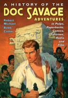 A History of the Doc Savage Adventures in Pulps  Paperbacks  Comics  Fanzines  Radio and Film PDF
