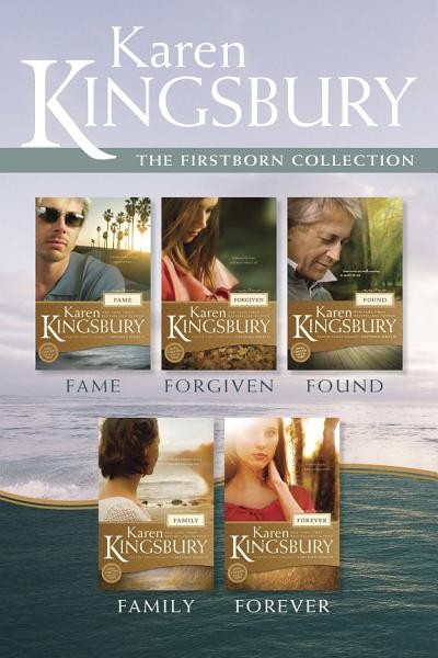 Download The Firstborn Collection  Fame   Forgiven   Found   Family   Forever Book
