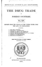 Drug Trade in Foreign Countries: Reports from the Consuls of the United States Upon the Laws and Regulations ...