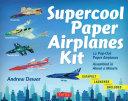 Supercool Paper Airplanes Kit PDF