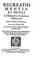 Recreatio mentis et oculi in observatione animalium testaceorum ... Italico sermone I proposita (etc.)