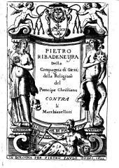 Della religione del prencipe christiano contra li macchiauellistiPietro Ribadeneyra della Compagnia di Giesú