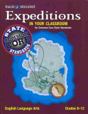 Expeditions in Your Classroom  English Language Arts for Common Core State  Grades 9 12 PDF