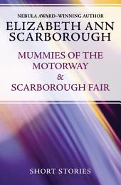 Mummies of the Motorway & Scarborough Fair: Short Stories