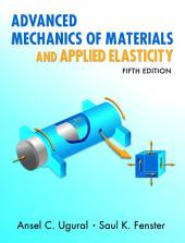 Advanced Mechanics of Materials and Applied Elasticity: Edition 5
