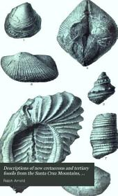 Descriptions of New Cretaceous and Tertiary Fossils from the Santa Cruz Mountains, California