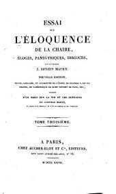 Essai sur l'éloquence: de la chaire, éloges, panégyriques, discours, Volume3