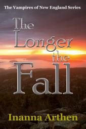 The Longer the Fall: The Vampires of New England Series