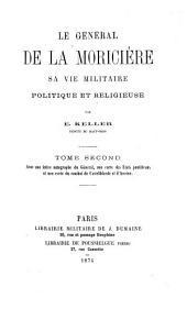 Le Général de la Moricière: sa vie militaire, politique et religieuse, Volume2