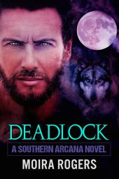Deadlock: Southern Arcana, Book 3