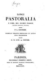 Longi Pastoralia e codd. mss. duobus italicis primum graece integra ed. P. L. Courier